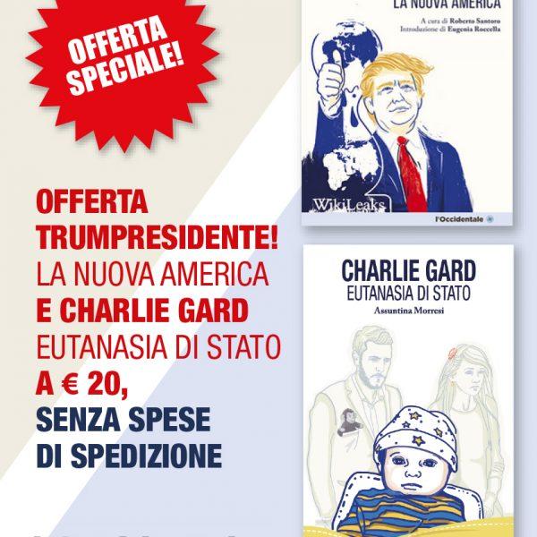 Offerta speciale TrumPresidente libro Charlie Gard Eutanasia di Stato libro